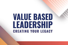Value Based Leadership: Creating Your Legacy