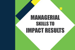 Managerial Skills to Impact Various Results