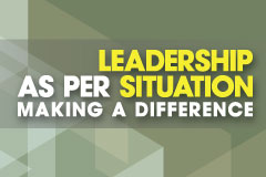 Leadership as per Situation - Making a Difference